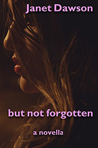But Not Forgotten: A Novella by Janet Dawson